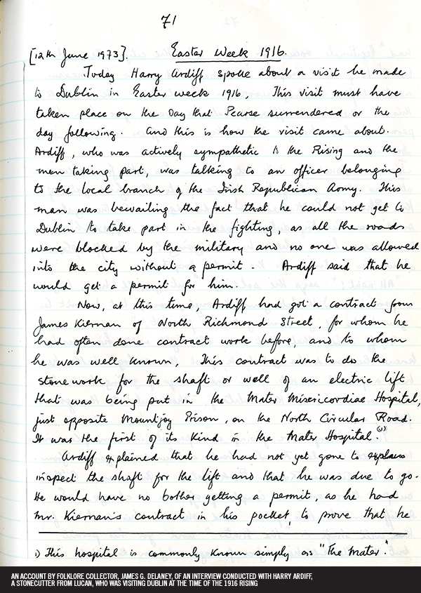 19. An account by folklore collector, James G. Delaney, of an interview conducted with Harry Ardiff, a stonecutter from Lucan, who was visiting Dublin at the time of the 1916 Rising